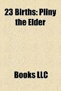 23 Births : Pliny the Elder