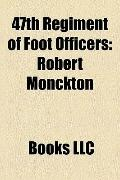 47th Regiment of Foot Officers : Robert Monckton, John Mordaunt, James Henry Craig, Edward B...