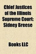 Chief Justices of the Illinois Supreme Court : Sidney Breese, Roy Solfisburg, Michael Anthon...