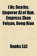 1 Bc Deaths : Emperor Ai of Han, Empress Zhao Feiyan, Dong Xian