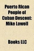 Puerto Rican People of Cuban Descent : Mike Lowell, Jorge Posada, Carlos Ponce, Alberto Cuti...