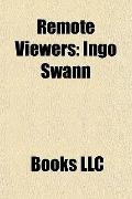 Remote Viewers : Ingo Swann