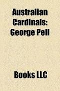 Australian Cardinals : George Pell, Patrick Francis Moran, Norman Thomas Gilroy, James Darcy...