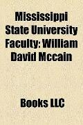 Mississippi State University Faculty : Alan I. Marcus, William David Mccain, Brad Vice, Lynn...