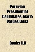 Peruvian Presidential Candidates : Mario Vargas Llosa, Alan García, Javier Pérez de Cuéllar