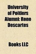 University of Poitiers Alumni : René Descartes, François Rabelais, Yves Bonnefoy, Bekim Bejt...