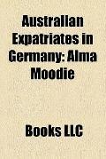 Australian Expatriates in Germany : Michele Timms, Alma Moodie, Barrie Kosky, Luke Schensche...