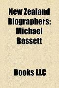 New Zealand Biographers : Michael Bassett, John Dunmore, Paul Moon, Michael King, James Cowa...