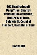 962 Deaths : Indulf, Dong Yuan, Charles Constantine of Vienne, Ordoño Iv of león, Baldwin Ii...