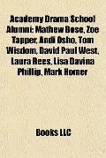 Academy Drama School Alumni : Mathew Bose, Zoe Tapper, Andi Osho, Tom Wisdom, David Paul Wes...