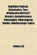 Buddhist Tantras : Kalachakra, Tara, Nilakantha Dharani, Hevajra, Avalokitesvara, Vajrayogin...