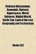 Fictional Dimensions : Ravenloft, Flatland, Hyperspace, Mirror Universe, Digital World, Eart...