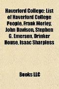 Haverford College : List of Haverford College People, Frank Morley, John Davison, Stephen G....