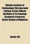 Illinois Institute of Technology : Chicago-kent College of Law, Illinois Institute of Techno...