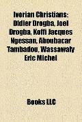Ivorian Christians : Didier Drogba, Joël Drogba, Koffi Jacques Ngessan, Aboubacar Tambadou, ...