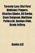 Toronto Lynx Players : Charles Gbeke, Ali Gerba, Dave Simpson, Matthew Palleschi, Gordon Chi...