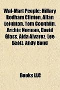 Wal-Mart People : Hillary Rodham Clinton, Allan Leighton, Tom Coughlin, Archie Norman, David...