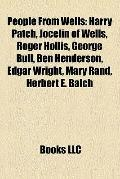 People from Wells : Harry Patch, Jocelin of Wells, Roger Hollis, George Bull, Ben Henderson,...