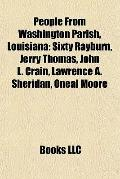 People from Washington Parish, Louisian : Sixty Rayburn, Jerry Thomas, John L. Crain, Lawren...