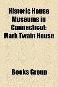 Historic House Museums in Connecticut : Mark Twain House, Litchfield Law School, Glass House...