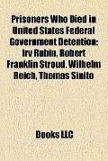 Prisoners Who Died in United States Federal Government Detention : Irv Rubin, Robert Frankli...