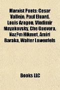Marxist Poets : César Vallejo, Paul Éluard, Louis Aragon, Vladimir Mayakovsky, Che Guevara, ...