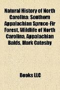 Natural History of North Carolin : Southern Appalachian Spruce-Fir Forest, Wildlife of North...