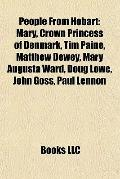 People from Hobart : Mary, Crown Princess of Denmark, Tim Paine, Matthew Dewey, Mary Augusta...