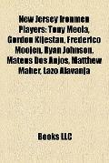 New Jersey Ironmen Players : Tony Meola, Gordon Kljestan, Frederico Moojen, Ryan Johnson, Ma...