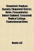 Tirunelveli : Pandyan Dynasty, Tirunelveli District, Halva, Palayamkottai, Robert Caldwell, ...