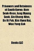 Prisoners and Detainees of South Kore : Ham Seok-Heon, Jung Myung Seok, Sin Chang-Won, Bo Hi...