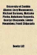 University of Zambia Alumni : Levy Mwanawasa, Michael Burawoy, Motsoko Pheko, Ruhakana Rugun...