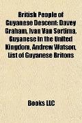 British People of Guyanese Descent : Davey Graham, Ivan Van Sertima, Guyanese in the United ...