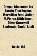 Oregon Educators : Les Aucoin, Tom Hughes, Mary Alice Ford, Walter M. Pierce, Edith Green, O...