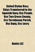 United States Navy Ships Transferred to the Spanish Navy : Uss Picuda, Uss Tom Green County,...