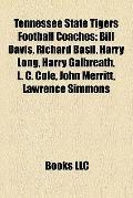 Tennessee State Tigers Football Coaches : Bill Davis, Richard Basil, Harry Long, Harry Galbr...