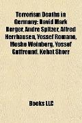 Terrorism Deaths in Germany : David Mark Berger, Andre Spitzer, Alfred Herrhausen, Yossef Ro...