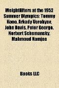 Weightlifters at the 1952 Summer Olympics : Tommy Kono, Arkady Vorobyov, John Davis, Peter G...