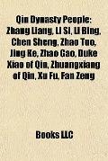 Qin Dynasty People : Zhang Liang, Li Si, Li Bing, Chen Sheng, Zhao Tuo, Jing Ke, Zhao Gao, D...