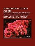 Swarthmore College Alumni : Ted Nelson, Michael Dukakis, John Goldsmith, Peter Schickele, Sa...