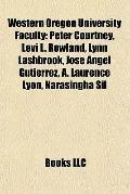 Western Oregon University Faculty : Peter Courtney, Levi L. Rowland, Lynn Lashbrook, José Án...