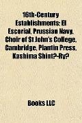 16th-Century Establishments : El Escorial, Prussian Navy, Choir of St John's College, Cambri...