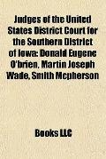 Judges of the United States District Court for the Southern District of Iow : Donald Eugene ...