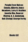 People from Vulcan County, Albert : Joyce Meadows, Larry R. Heather, Janette Oke, Bearcat Mu...