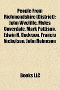 People from Richmondshire : John Wycliffe, Myles Coverdale, Mark Pattison, Edwin H. Dodgson,...