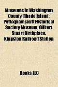 Museums in Washington County, Rhode Island : Pettaquamscutt Historical Society Museum, Gilbe...