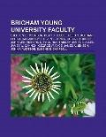 Brigham Young University Faculty : Stephen E. Robinson, Dean C. Jessee, Reed C. Durham, Elli...