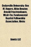Cedarville University : Rex M. Rogers, Mike Dewine, Arnold Fruchtenbaum, Wcdr-Fm, Fundamenta...