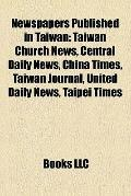 Newspapers Published in Taiwan : Taiwan Church News, Central Daily News, China Times, Taiwan...
