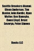 Seattle Breakers Alumni : Glenn Anderson, Tim Hunter, John Kordic, Ryan Walter, Ken Daneyko,...